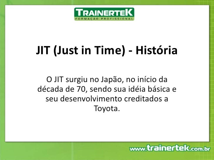 Jit – just in time