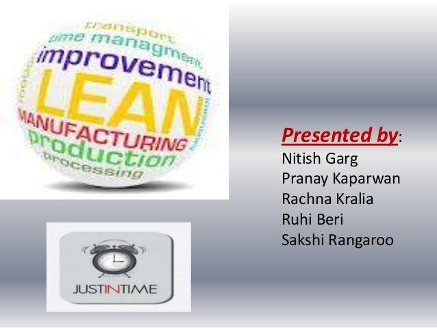 Presented by: Nitish Garg Pranay Kaparwan Rachna Kralia Ruhi Beri Sakshi Rangaroo