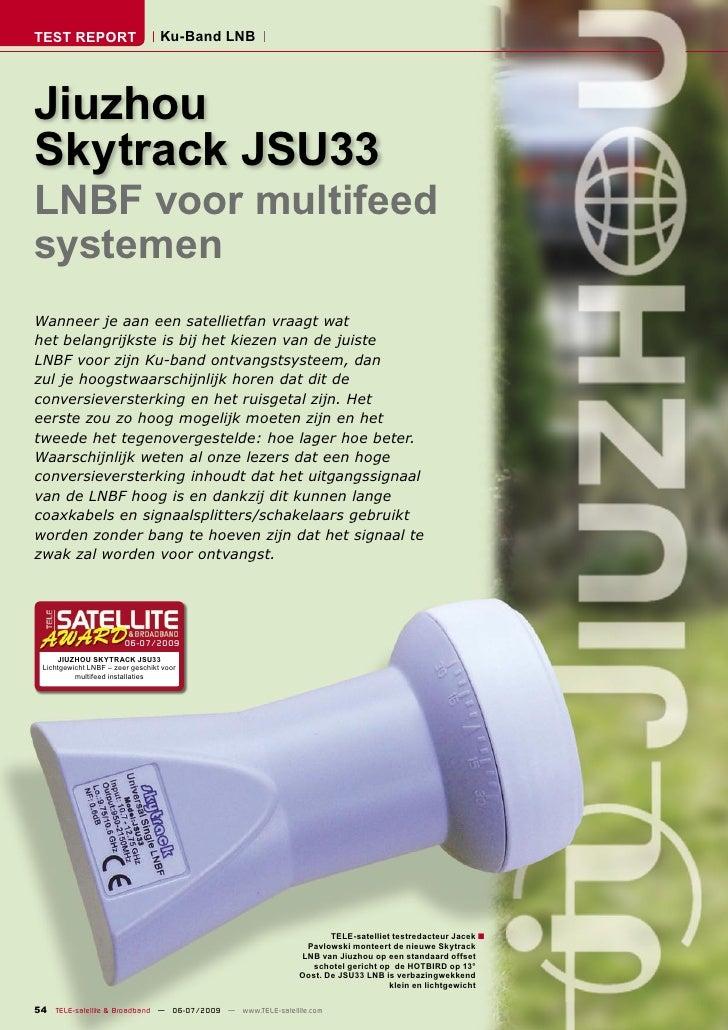 TEST REPORT                        Ku-Band LNB     Jiuzhou Skytrack JSU33 LNBF voor multifeed systemen Wanneer je aan een ...