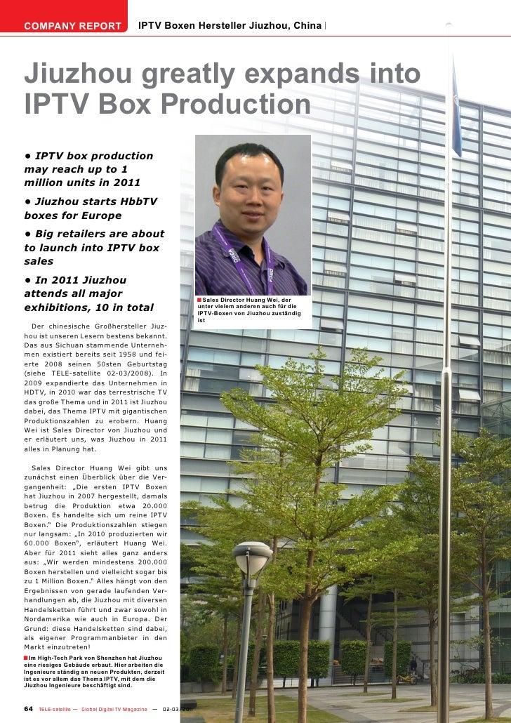 COMPANY REPORT                         IPTV Boxen Hersteller Jiuzhou, ChinaJiuzhou greatly expands intoIPTV Box Production...