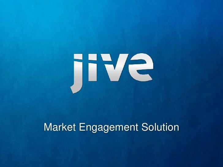 Jive Market Engagement Webcast