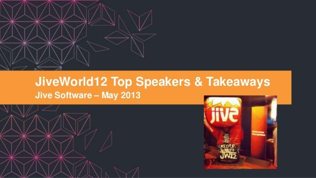 JiveWorld12 Top Speakers & Takeaways