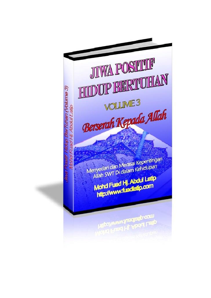 Jiwa Positif Hidup Bertuhan Vol. 3 (http://www.fuadlatip.com)   Isi Kandungan                                             ...