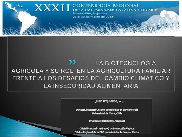 Juan Izquierdo, Ph.D. Director, Magister Gestión Tecnológica en Biotecnología               Universidad de Talca, Chile   ...