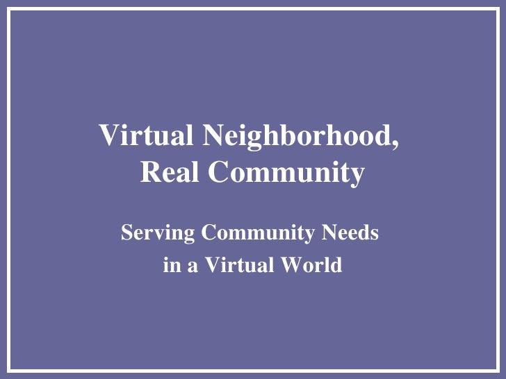 Virtual Neighborhood, Real Community