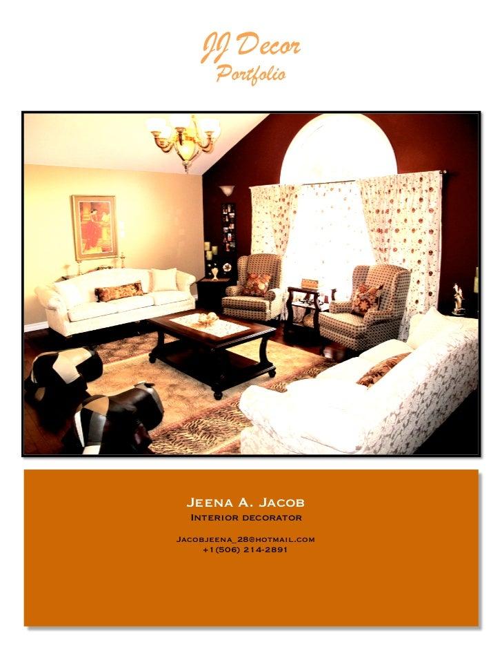 JJ Decor       Portfolio Jeena A. Jacob  Interior decoratorJacobjeena_28@hotmail.com     +1(506) 214-2891