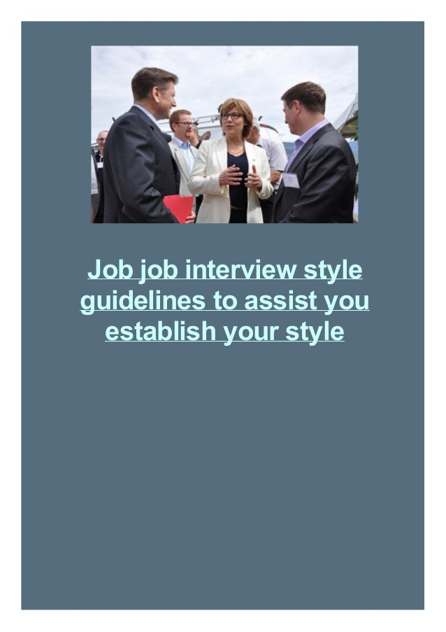 Job job interview style guidelines to assist you establish your style