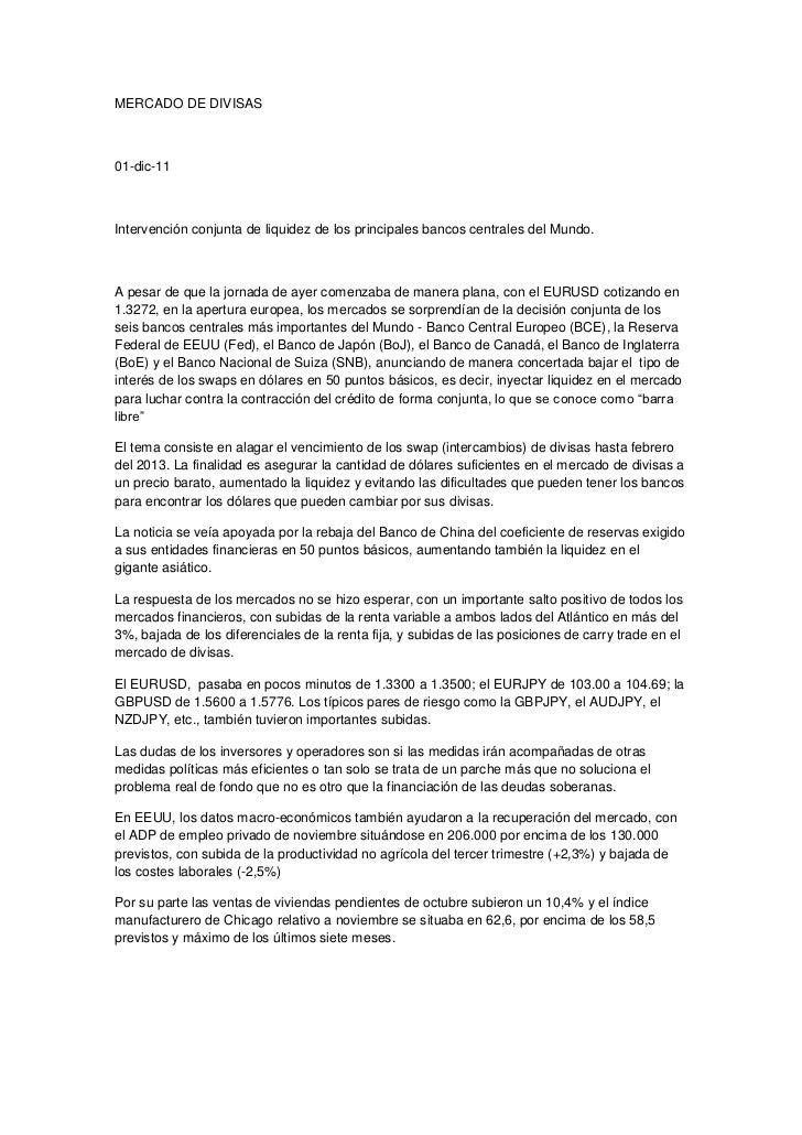 MERCADO DE DIVISAS01-dic-11Intervención conjunta de liquidez de los principales bancos centrales del Mundo.A pesar de que ...