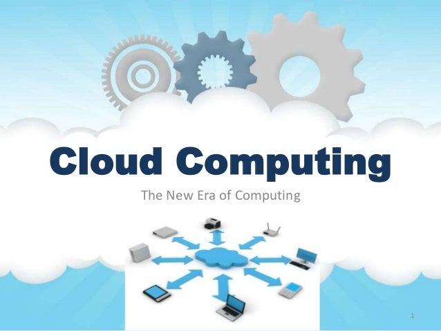 Cloud Computing The New Era of Computing  1