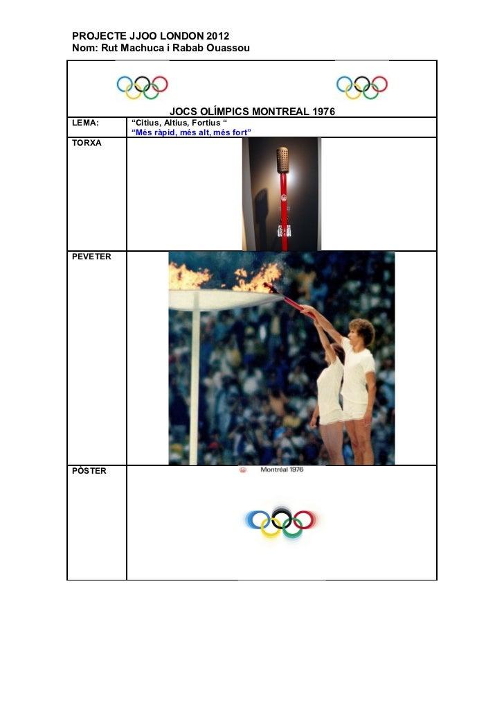 """PROJECTE JJOO LONDON 2012Nom: Rut Machuca i Rabab Ouassou                   JOCS OLÍMPICS MONTREAL 1976LEMA:     """"Citius, ..."""