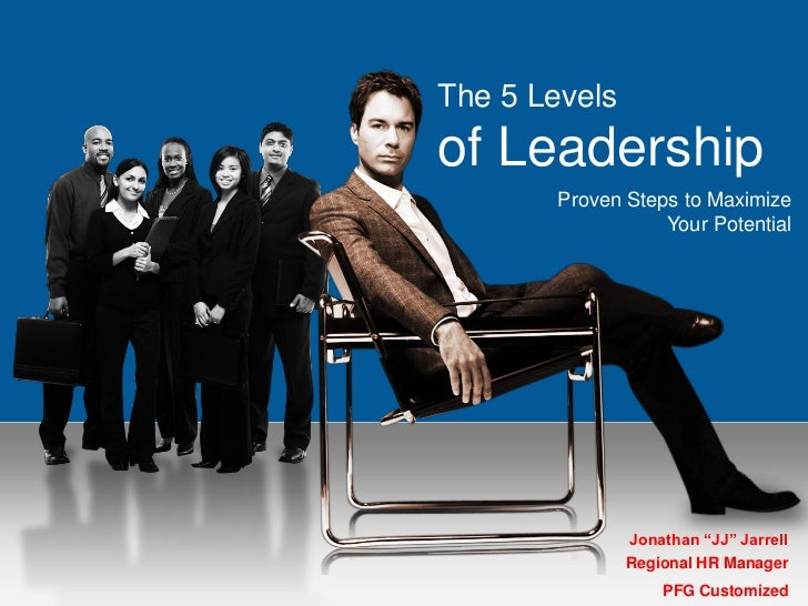 "The 5 Levelsof Leadership       Proven Steps to Maximize                  Your Potential               Jonathan ""JJ"" Jarre..."