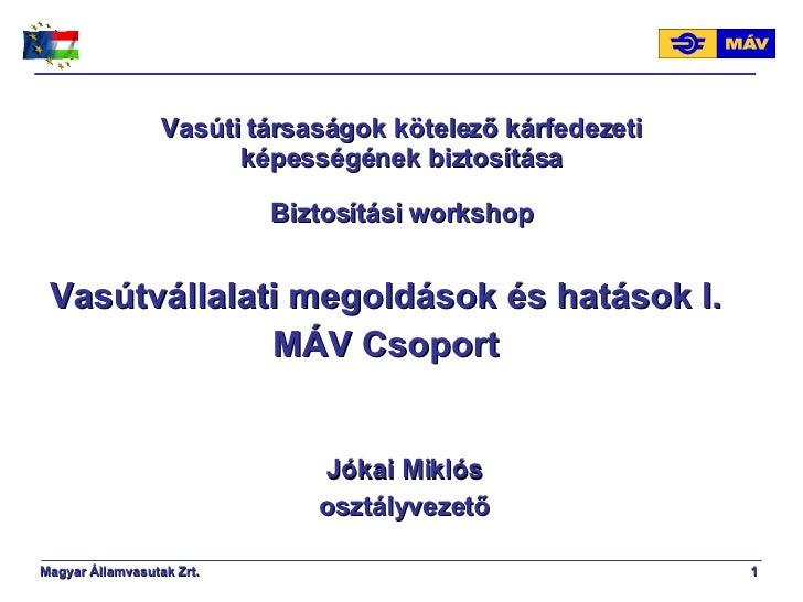 Vasúti társaságok kötelező kárfedezeti képességének biztosítása Biztosítási workshop Vasútvállalati megoldások és hatások ...