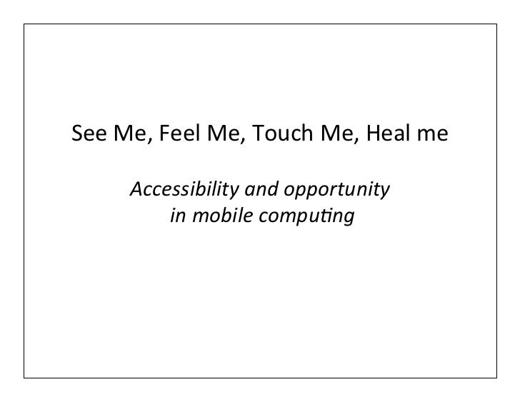 See Me, Feel Me, Touch Me, Heal me                                        Accessibility and opportu...