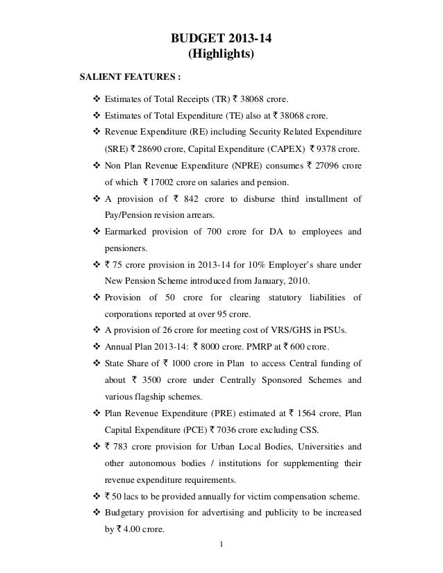 1 BUDGET 2013-14 (Highlights) SALIENT FEATURES : Estimates of Total Receipts (TR) ` 38068 crore. Estimates of Total Expend...