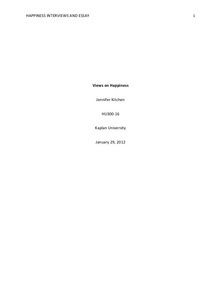 HAPPINESS INTERVIEWS AND ESSAY                        1                                 Views on Happiness                ...