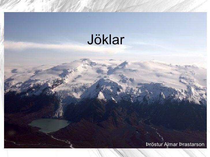 Jöklar Þröstur Almar Þrastarson