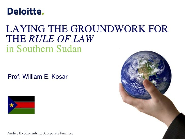 LAYING THE GROUNDWORK FOR THE RULE OF LAWin Southern Sudan<br />Prof. William E. Kosar<br />
