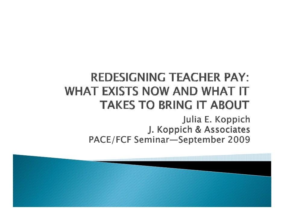 Julia E. Koppich             J. Koppich & Associates          Seminar— PACE/FCF Seminar—September 2009