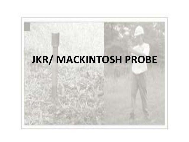 JKR/ MACKINTOSH PROBE
