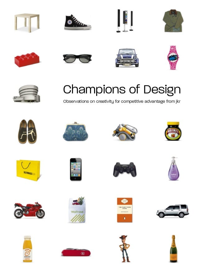 Champions of DesignObservations on creativity for competitive advantage from jkr