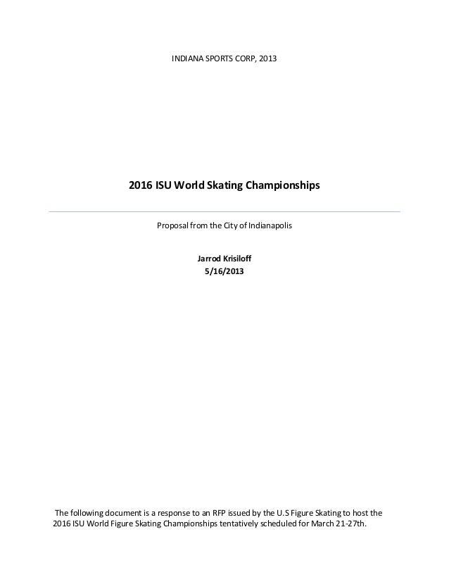 INDIANA SPORTS CORP, 2013  2016 ISU World Skating Championships  Proposal from the City of Indianapolis  Jarrod Krisiloff ...