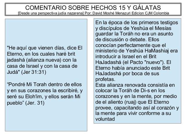 COMENTARIO SOBRE HECHOS 15 Y GÁLATAS [Desde una perspectiva judía nazarena] Por: David Moshé Menazuri Edicion CJM Colombia...
