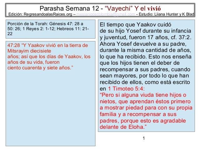 """Parasha Semana 12 - """"Vayechi"""" Y el vivió  Edición: RegresandoalasRaices.org – mesianicoscolombia@gmail.com - Estudio: Liia..."""