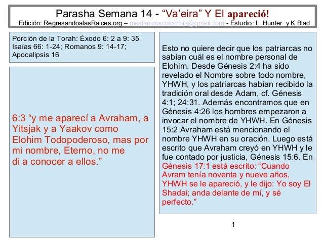 """Parasha Semana 14 - """"Va'eira"""" Y El apareció!  Edición: RegresandoalasRaices.org – mesianicoscolombia@gmail.com - Estudio: ..."""