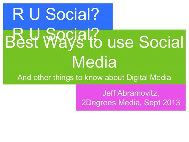 Best Ways to use Social Media And other things to know about Digital Media Little Rock Chapter of the Christian Writers As...