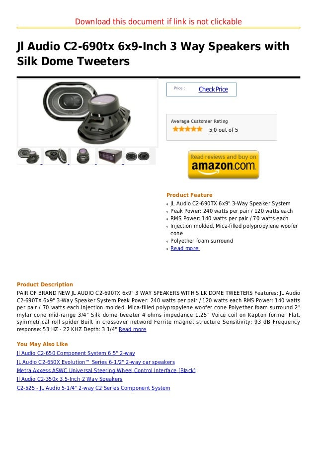 Download this document if link is not clickableJl Audio C2-690tx 6x9-Inch 3 Way Speakers withSilk Dome Tweeters           ...