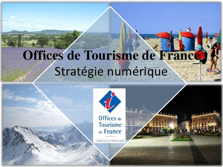 Offices de Tourisme de France     Stratégie numérique