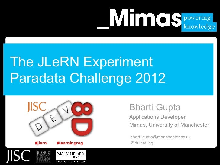 The JLeRN ExperimentParadata Challenge 2012                           Bharti Gupta                           Applications ...