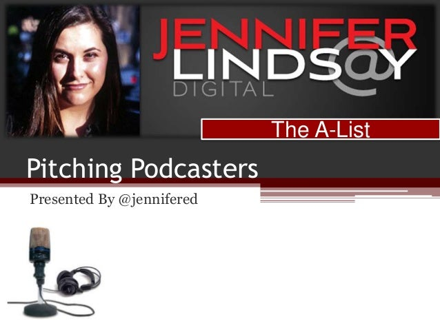 Pitching Podcasters Presented By @jennifered The A-List