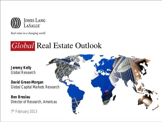 Global Real Estate OutlookJeremy KellyGlobal ResearchDavid Green-MorganGlobal Capital Markets ResearchBen BreslauDirector ...