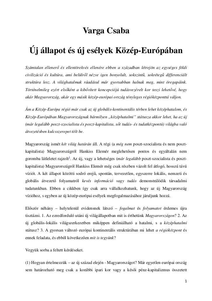 Varga Csaba  Új állapot és új esélyek Közép-EurópábanSzámtalan ellener és ellentörekvés ellenére ebben a században létrejö...