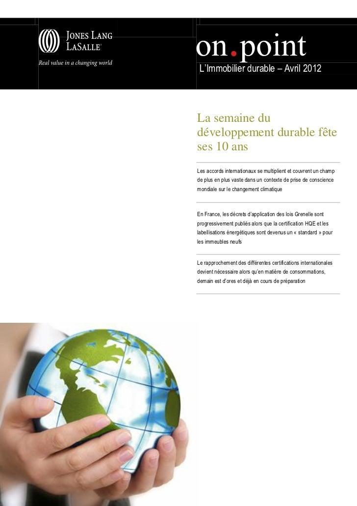 """L""""Immobilier durable – Avril 2012La semaine dudéveloppement durable fêteses 10 ansLes accords internationaux se multiplien..."""