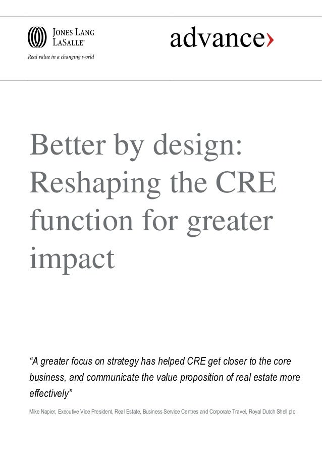 """Better by design: Reshaping the CRE function for greater impact """"A greater focus on strategy has helped CRE get closer to ..."""