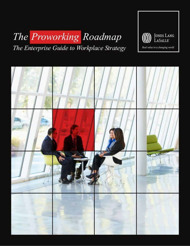 The Proworking Roadmap The Enterprise Guide to Workplace Strategy