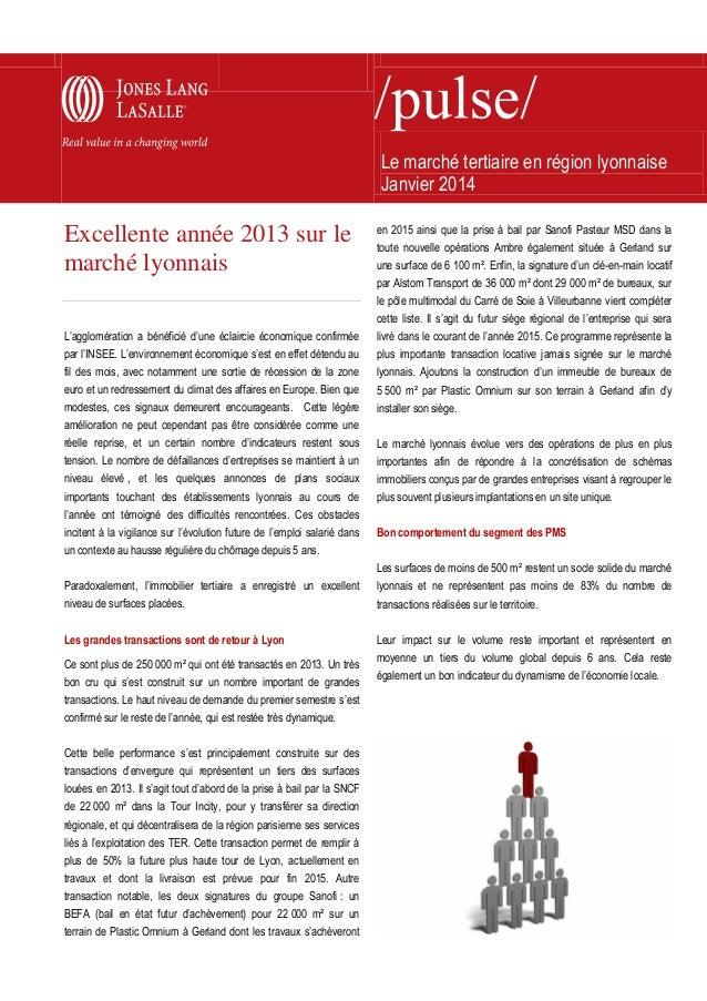 Le marché tertiaire en région lyonnaise Janvier 2014  Excellente année 2013 sur le marché lyonnais L'agglomération a bénéf...