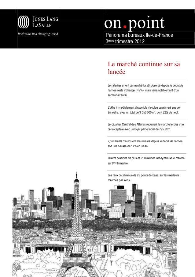 Panorama bureaux Ile-de-France3ème trimestre 2012Le marché continue sur salancéeLe ralentissement du marché locatif observ...