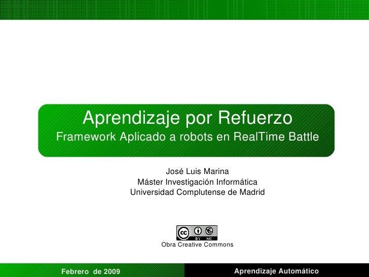 Aprendizaje por Refuerzo Framework Aplicado a robots en RealTime Battle José Luis Marina Máster Investigación Informática ...