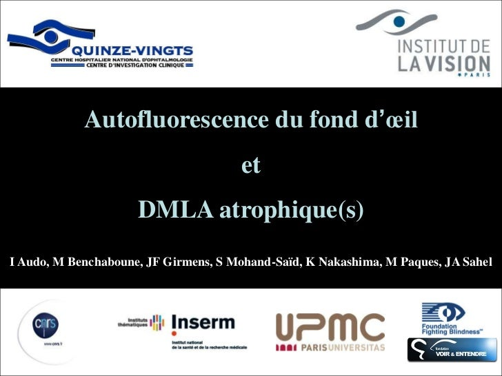 Autofluorescence du fond d'œil                                      et                     DMLA atrophique(s)I Audo, M Ben...