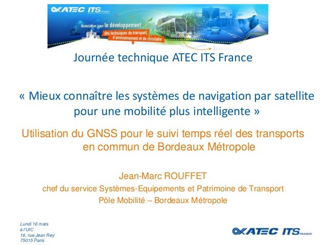 « Mieux connaître les systèmes de navigation par satellite pour une mobilité plus intelligente » Journée technique ATEC IT...