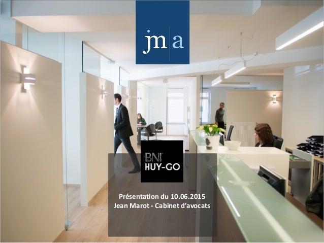 Présentation  du  10.06.2015   Jean  Marot  -‐  Cabinet  d'avocats