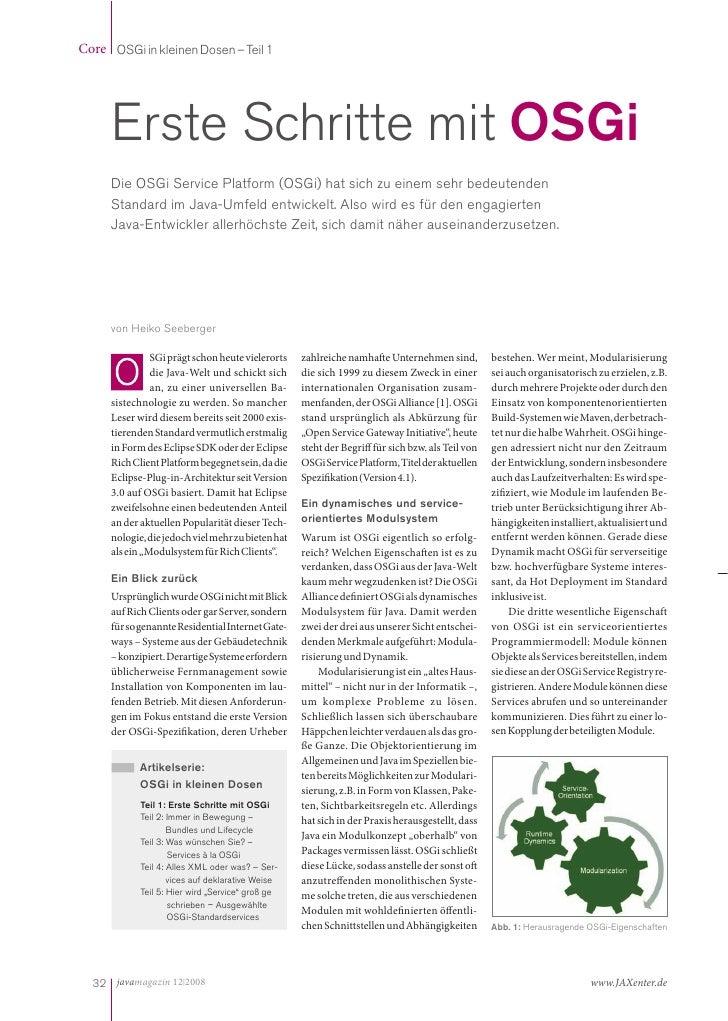 Core OSGi in kleinen Dosen – Teil 1          Erste Schritte mit OSGi      Die OSGi Service Platform (OSGi) hat sich zu ein...