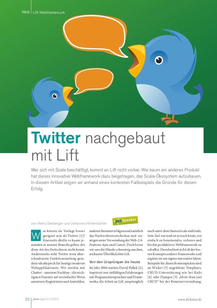 Web Lift-Webframework    Twitter nachgebaut    mit Lift    Wer sich mit Scala beschäftigt, kommt an Lift nicht vorbei: Wie...