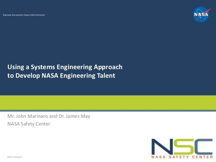 National Aeronautics Space Administration    Using a Systems Engineering Approach    to Develop NASA Engineering Talent   ...