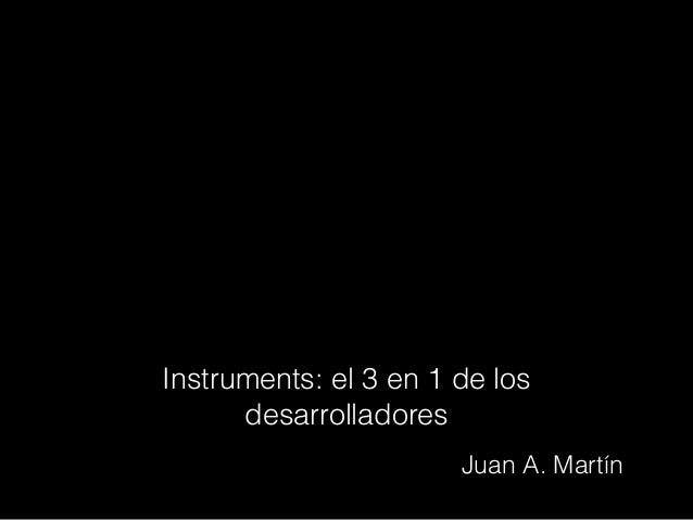 Instruments: el 3 en 1 de los desarrolladores Juan A. Martín