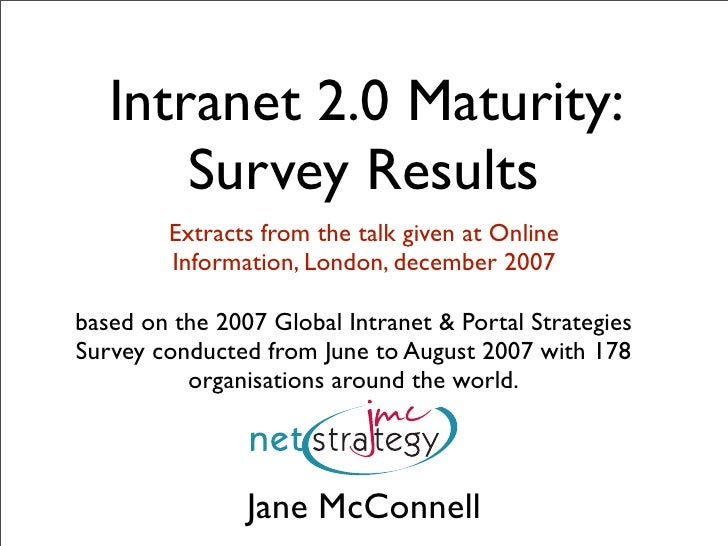 Intranet 2.0 Maturity:        Survey Results         Extracts from the talk given at Online         Information, London, d...