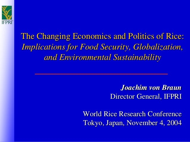 The Changing Economics and Politics of Rice: Implications for Food Security, Globalization, and Environmental Sustainabili...